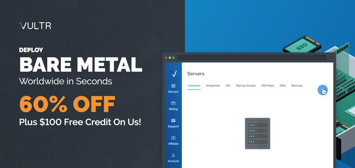 Vultr 60% off bare metal service