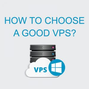 how to choose a good vps