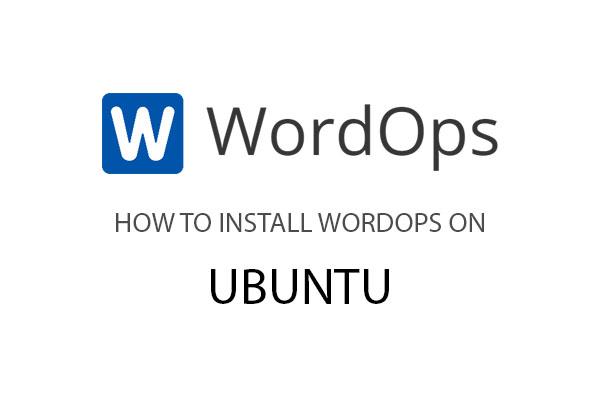 How to install wordops on ubuntu